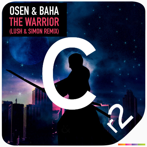 Osen & Baha - The Warrior (Lush & Simon Remix) [Cr2 Records] - Out Now!