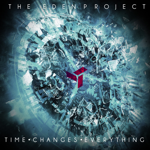 The Eden Project Time Changes Everything Ep Play Me Free