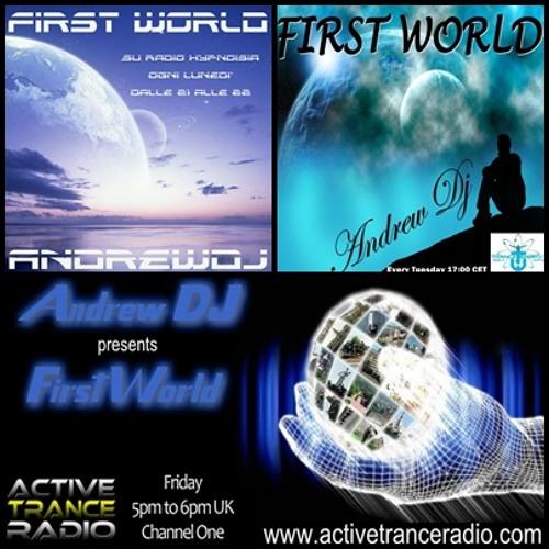 Andrew Dj present First World ep 128 Progressive & Trance