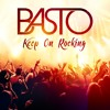 Basto - Keep On Rocking (Album Version)