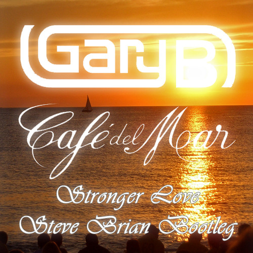 Gary B - Stronger Love (Steve Brian's Ocean Influence Bootleg) [FREE DOWNLOAD]