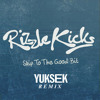 RIZZLE KICKS - Skip to the good bit - YUKSEK remix
