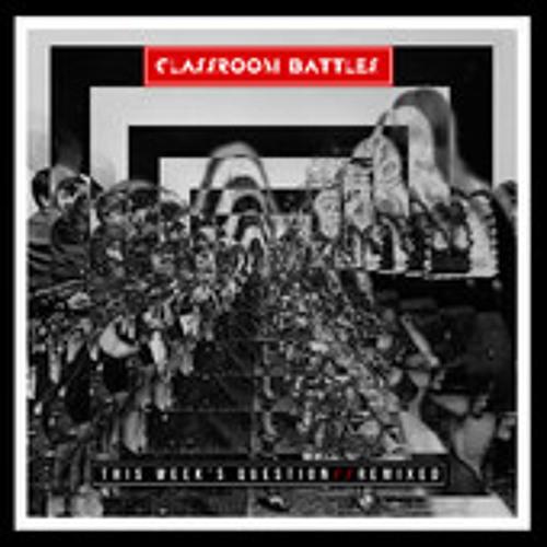 Classroom Battles - Contender - Stan Soze Remix