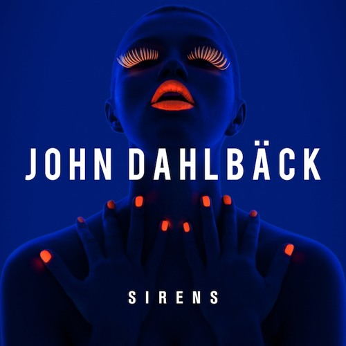 John Dahlbäck - Sirens [Preview]