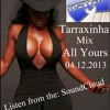 Tarraxinha Mix All Yours 2013