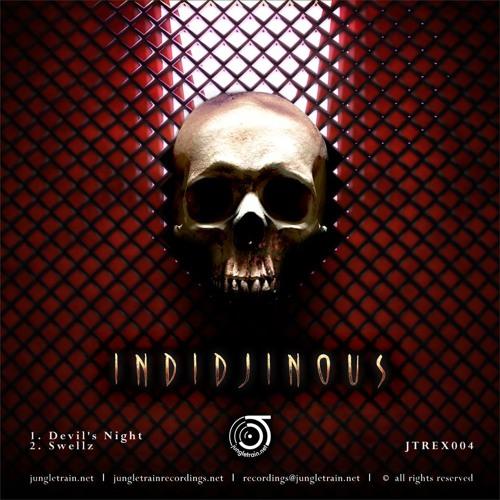 Devil's Night - Indidjinous (Jungletrain Recordings 2013) OUT NOW