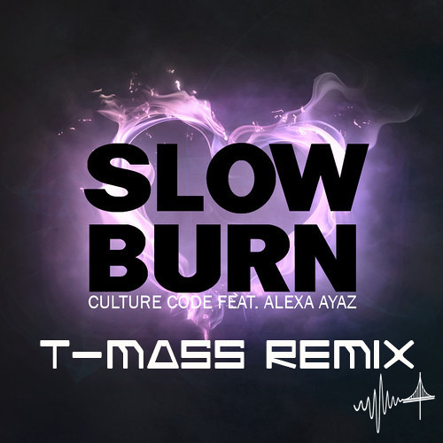 Culture Code ft. Alexa Ayaz – Slow Burn (T-Mass Remix)