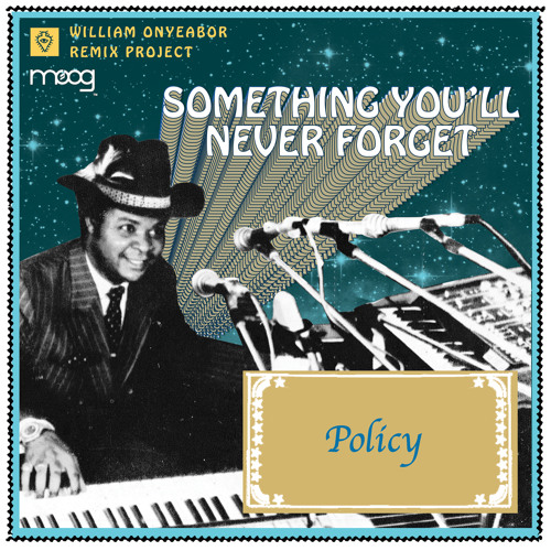 """William Onyeabor """"Something You Will Never Forget"""" By Policy"""