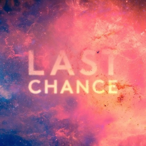 Last Chance (Clockwork Remix)- Kaskade, Project 46  **OUT NOW**