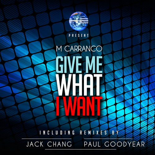M Carranco - Give Me What I Want (Jack Chang Tribal Mix) (SC Promo Edit) - OUT NOW !!!