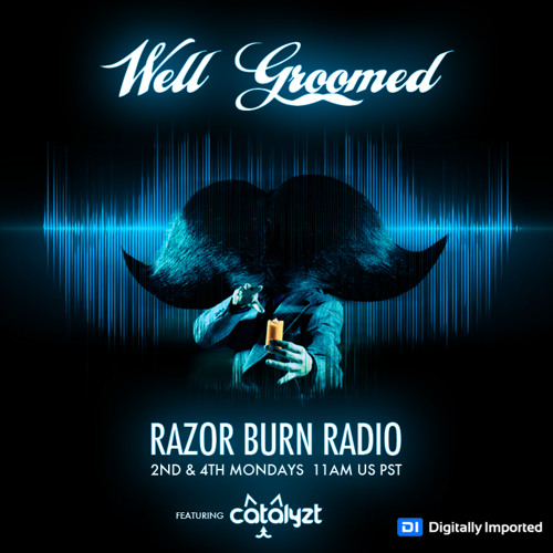 Well Groomed - Razor Burn Radio (Episode 08 - ft. CatalyZt)