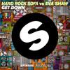 Hard Rock Sofa vs. Eva Shaw - Get Down