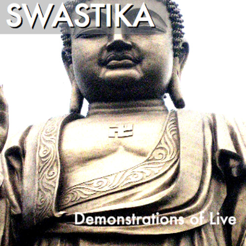 Swastika - Demonstrations of Life