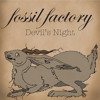 Fossil Factory - Devil's Night