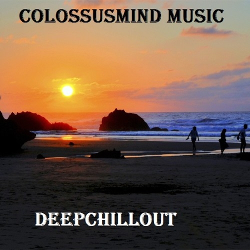 Relaxing DeepChillout & House  Set ( ColossusMind Mix )