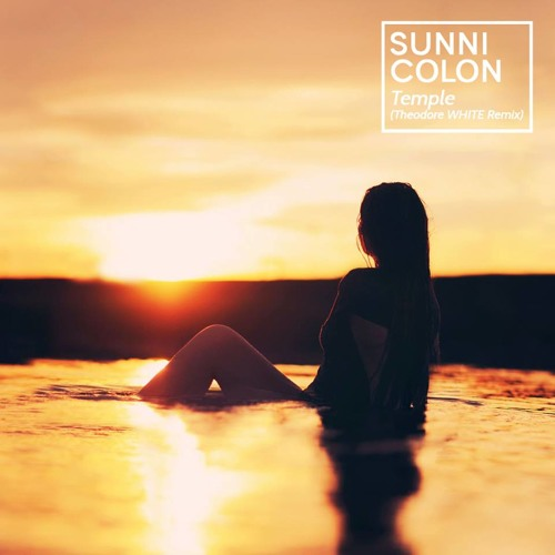 Sunni Colon - Temple (Theodore WHITE Remix)