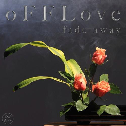 o F F Love - fade away