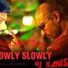 Slowly_Slowly_(Go Goa Gone)_(Trippin' Mix)