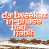 Da Tweekaz & In-Phase - Bad Habit (FREE TRACK)