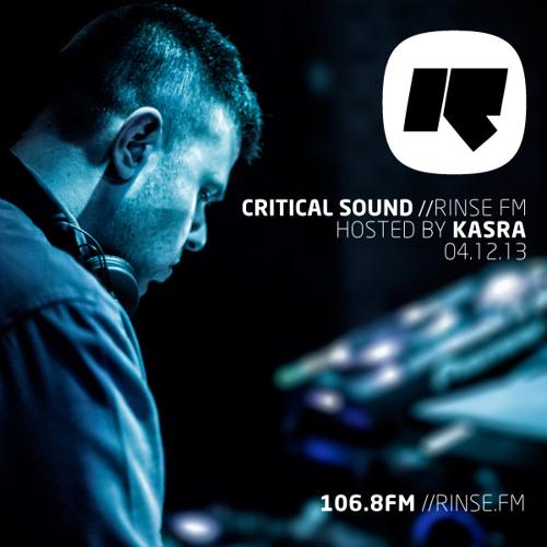 Critical Sound | Rinse FM | Kasra | 04.12.13