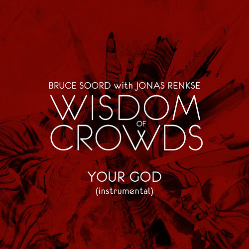 Bruce Soord with Jonas Renkse - Your God (Instrumental) (Original from Wisdom of Crowds)