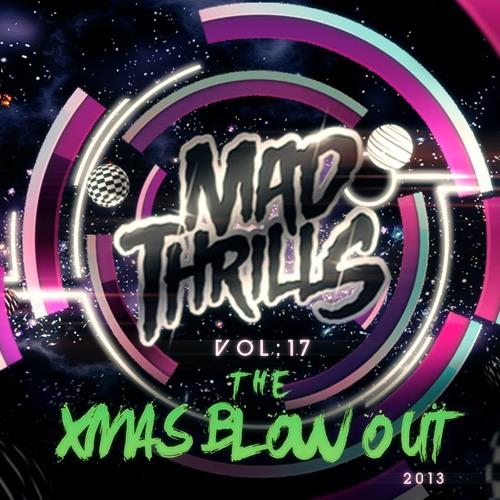 MAD THRILLS: VOL 17 - THE X'MAS BLOWOUT 2013