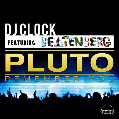 Dj Clock feat Beatenberg - Pluto (remember you)