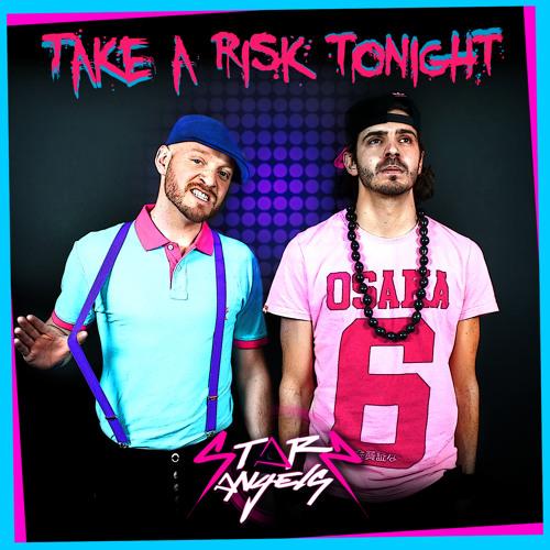 Starz Angels - Take A Risk Tonight ( Original Mix ) [Now on beatport]