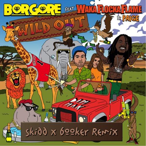 Borgore - Wild Out (Feat. Waka Flocka Flame & Paige) [SKIDD X BOOKER REMIX]