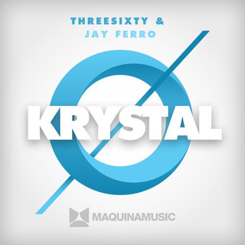 ThreeSixty, Jay Ferro - Krystal [MAQ110]