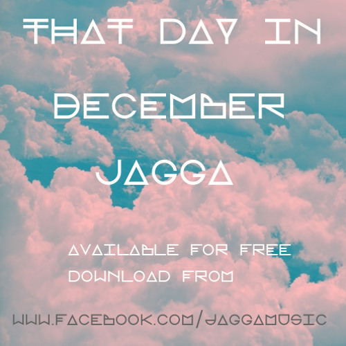 JAGGA - That Day in December