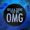 Ido B Zooki FT. BQ - OMG (OH MY GOSH!)     **Free Download**