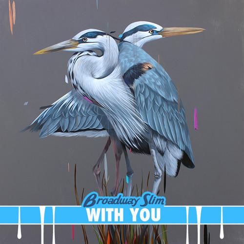 Broadway Slim - With You (Original Mix) [FREE DOWNLOAD]