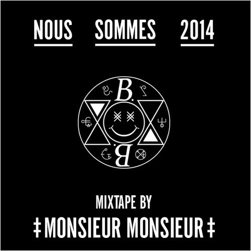 NOUS SOMMES 2014 mixtape by Monsieur Monsieur