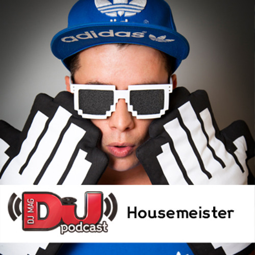 DJ Weekly Podcast: Housemeister