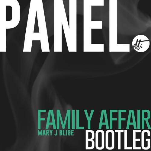 [FREE D/L] Mary J Blige - Family Affair (Panel Bootleg)