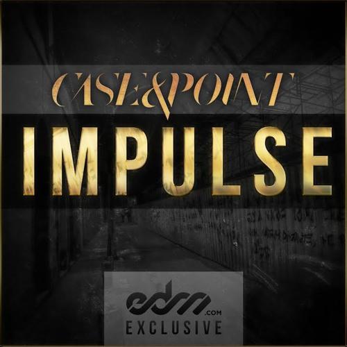 Impulse by Case & Point - EDM.com Exclusive