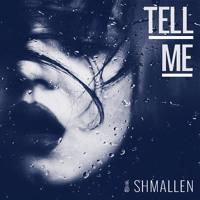 Shmallen - Tell Me