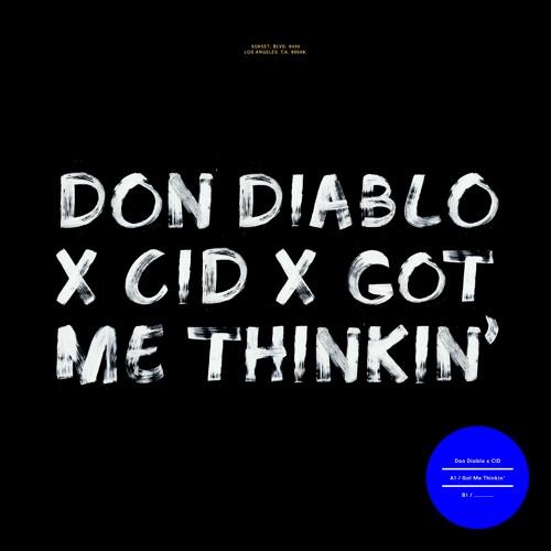 Don Diablo & CID - Got me thinkin'