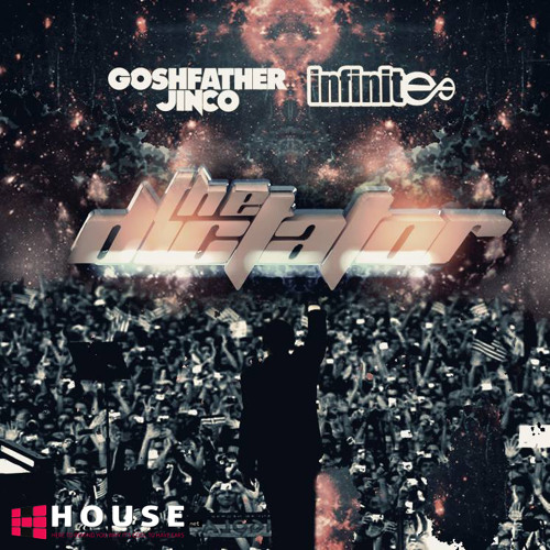 The Dictator by Goshfather & Jinco and Infinitee - House.NET Exclusive