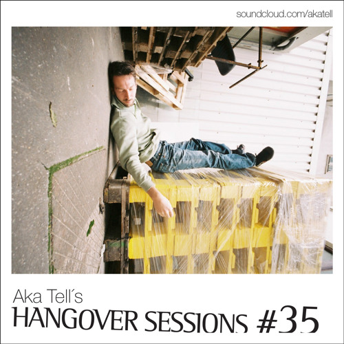 Aka Tell´s Hangover Sessions #35