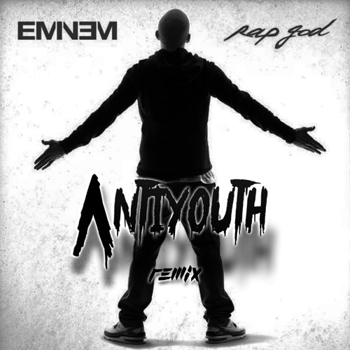 Rap God - Eminem (Antiyouth Remix)