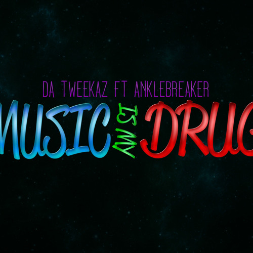 Da Tweekaz ft. Anklebreaker - Music Is My Drug (Official HQ Preview)