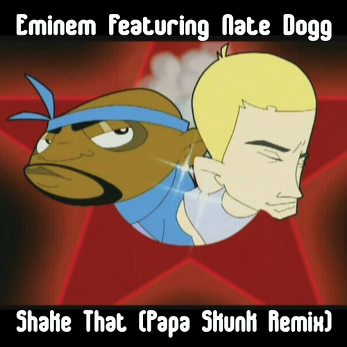 Eminem ft. Nate Dogg - Shake That (Papa Skunk Remix) [ Free D/L ]