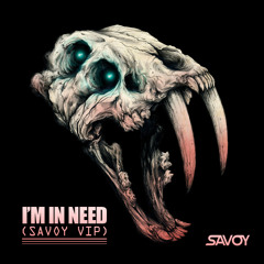 I'm In Need (SAVOY VIP)