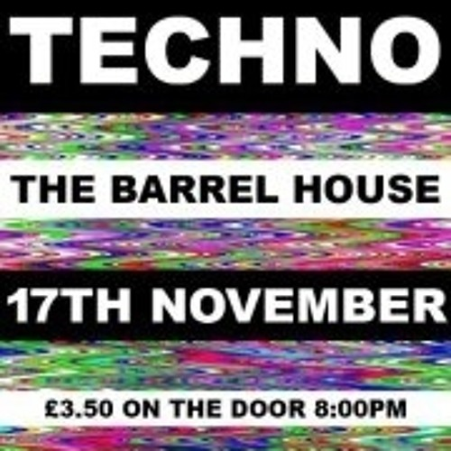 TECHNO Soundart @ The Barrel House 17/11/12