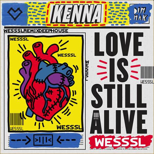 Love Is Still Alive (WSSL Remix)