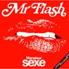 Mr Flash - Monsieur Sexe