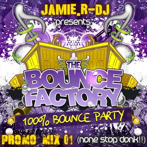 [THE BOUNCE FACTORY PROMO MIX 1] By Jamie.R-DJ (Non-Stop Donk)