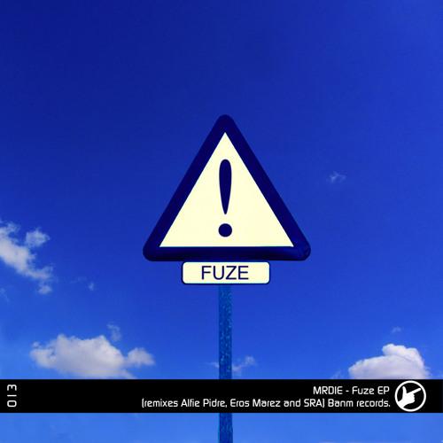 MRDIE - Fuze (Eros Marez remix) (Banm Records - Spain)